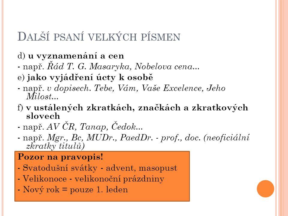 D ALŠÍ PSANÍ VELKÝCH PÍSMEN d) u vyznamenání a cen - např.