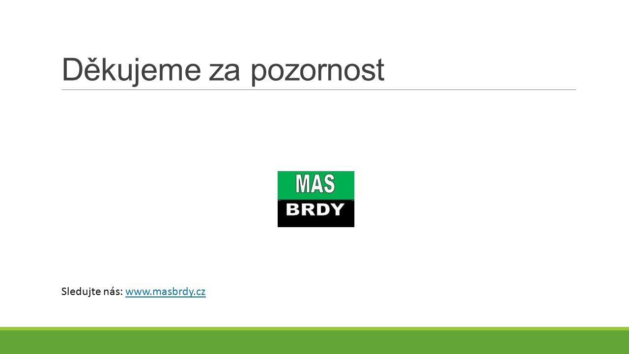 Děkujeme za pozornost Sledujte nás: www.masbrdy.cz