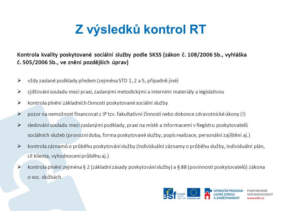 Z výsledků kontrol RT Kontrola kvality poskytované sociální služby podle SKSS (zákon č. 108/2006 Sb., vyhláška č. 505/2006 Sb., ve znění pozdějších úp