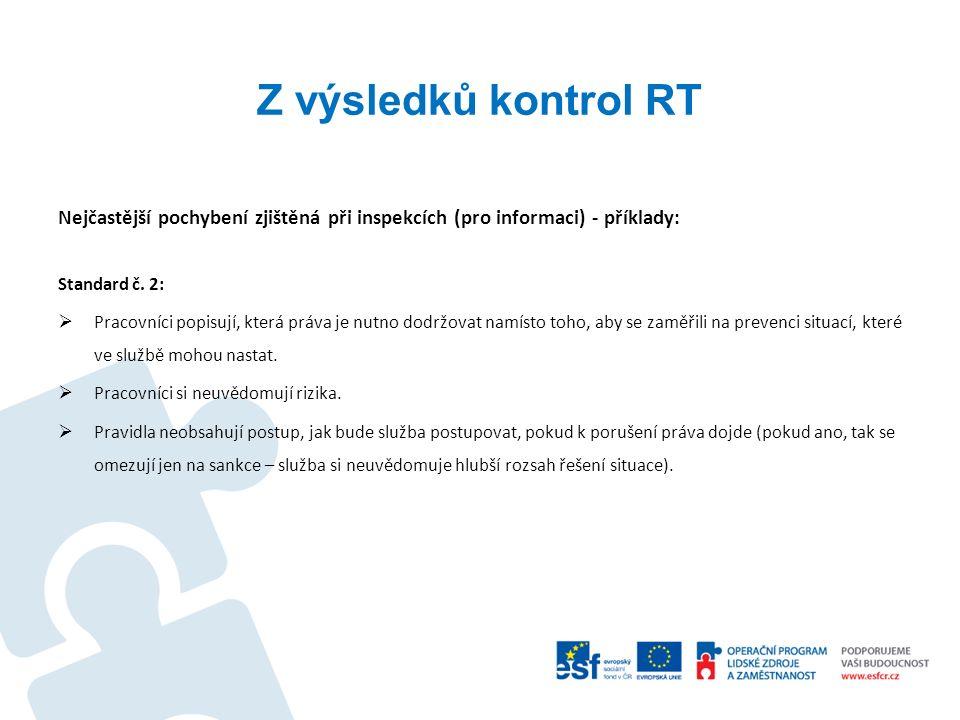 Z výsledků kontrol RT Nejčastější pochybení zjištěná při inspekcích (pro informaci) - příklady: Standard č. 2:  Pracovníci popisují, která práva je n