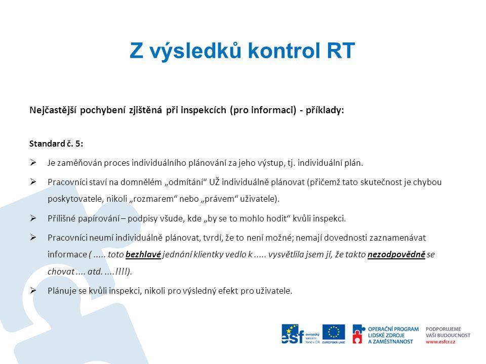 Z výsledků kontrol RT Nejčastější pochybení zjištěná při inspekcích (pro informaci) - příklady: Standard č. 5:  Je zaměňován proces individuálního pl