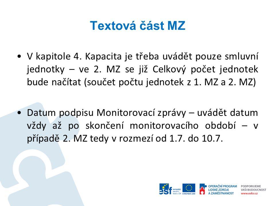 Textová část MZ V kapitole 4. Kapacita je třeba uvádět pouze smluvní jednotky – ve 2. MZ se již Celkový počet jednotek bude načítat (součet počtu jedn