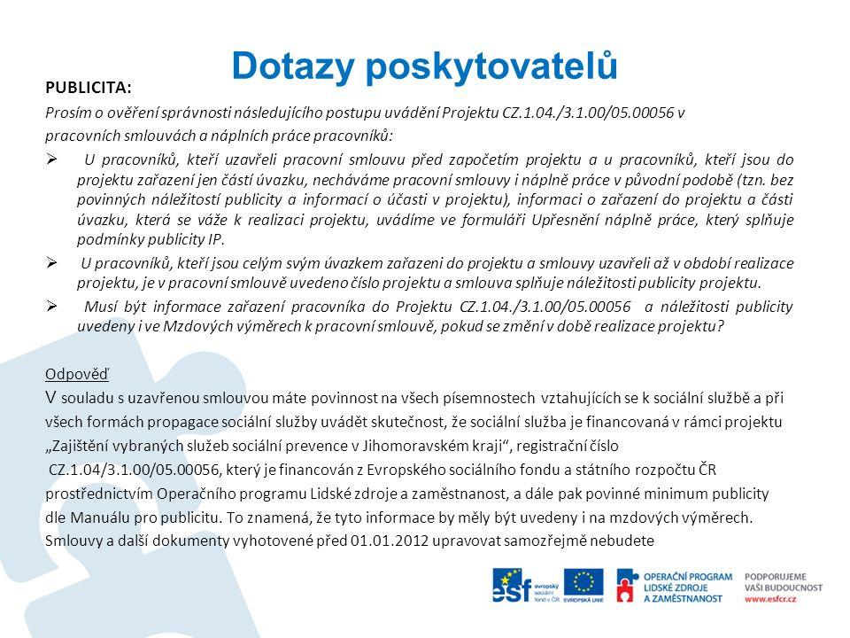 Dotazy poskytovatelů PUBLICITA: Prosím o ověření správnosti následujícího postupu uvádění Projektu CZ.1.04./3.1.00/05.00056 v pracovních smlouvách a n