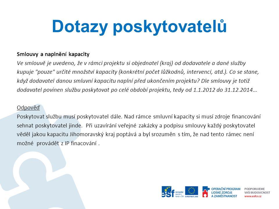 Dotazy poskytovatelů Smlouvy a naplnění kapacity Ve smlouvě je uvedeno, že v rámci projektu si objednatel (kraj) od dodavatele a dané služby kupuje