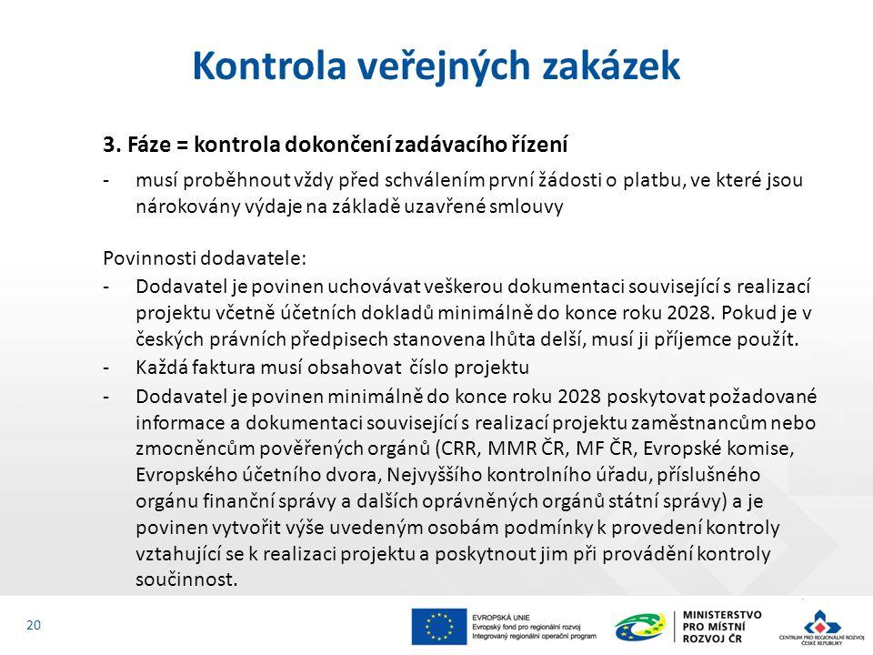 3. Fáze = kontrola dokončení zadávacího řízení -musí proběhnout vždy před schválením první žádosti o platbu, ve které jsou nárokovány výdaje na základ