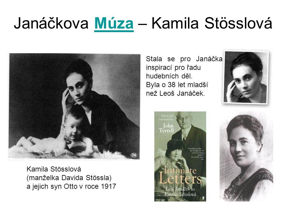 Janáčkova Múza – Kamila StösslováMúza Kamila Stösslová (manželka Davida Stössla) a jejich syn Otto v roce 1917 Stala se pro Janáčka inspirací pro řadu