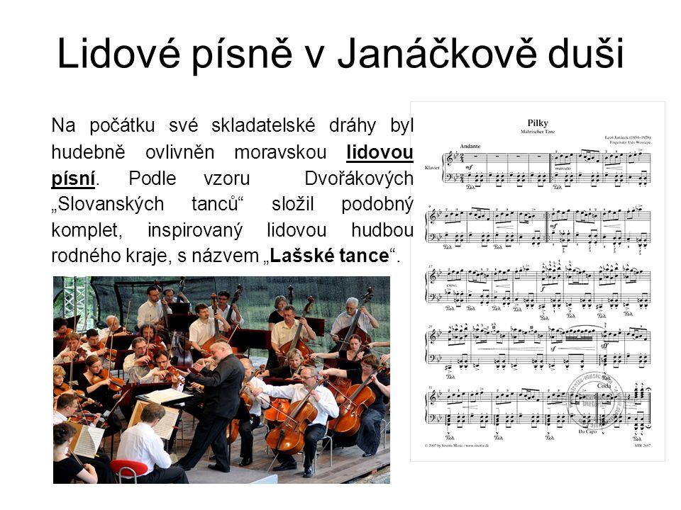 """Lidové písně v Janáčkově duši Na počátku své skladatelské dráhy byl hudebně ovlivněn moravskou lidovou písní. Podle vzoru Dvořákových """"Slovanských tan"""
