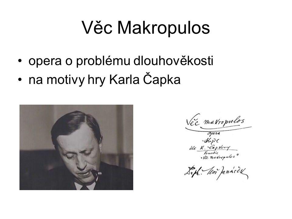 Věc Makropulos opera o problému dlouhověkosti na motivy hry Karla Čapka