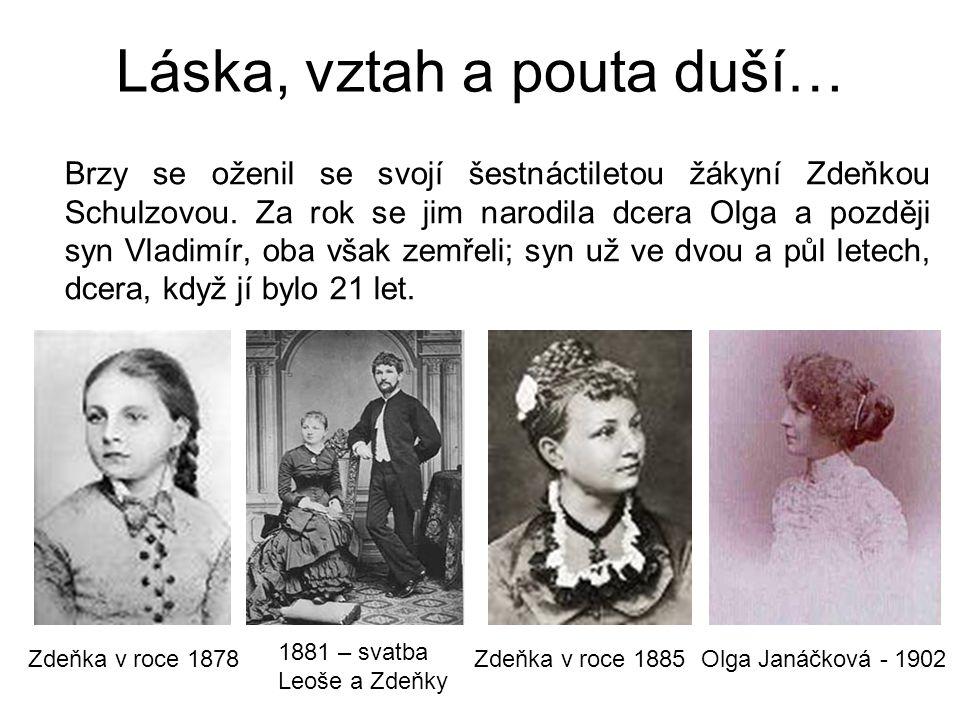 Láska, vztah a pouta duší… Brzy se oženil se svojí šestnáctiletou žákyní Zdeňkou Schulzovou. Za rok se jim narodila dcera Olga a později syn Vladimír,