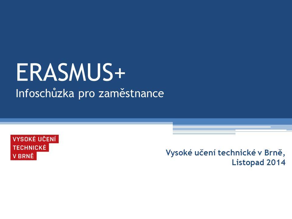 ERASMUS+ Infoschůzka pro zaměstnance Vysoké učení technické v Brně, Listopad 2014