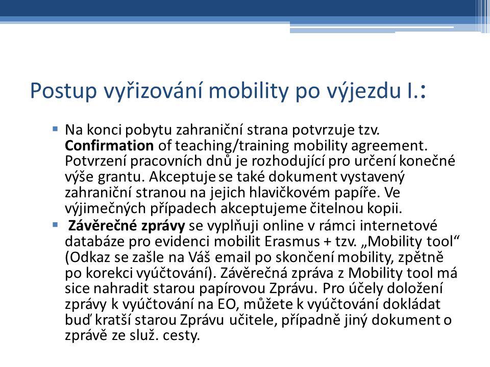 Postup vyřizování mobility po výjezdu I. :  Na konci pobytu zahraniční strana potvrzuje tzv.