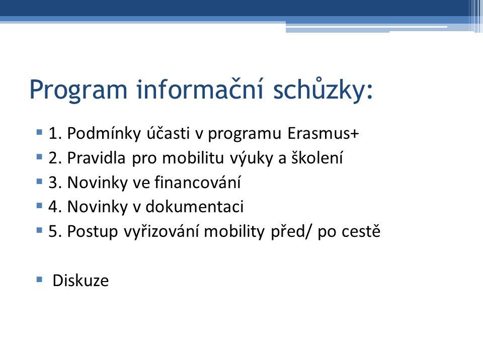 Program informační schůzky:  1. Podmínky účasti v programu Erasmus+  2.