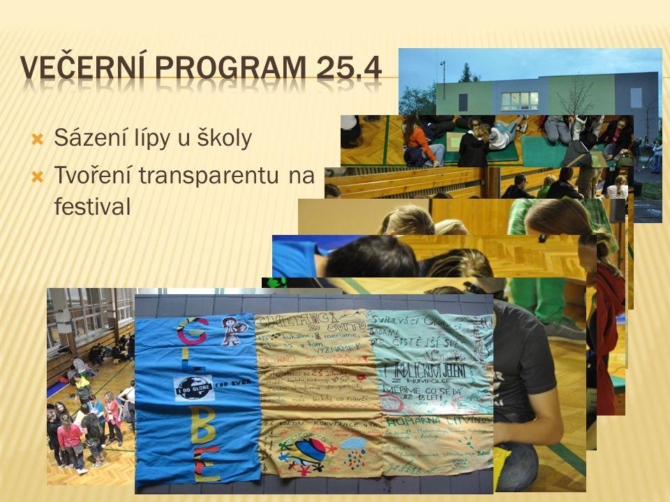  Sázení lípy u školy  Tvoření transparentu na festival