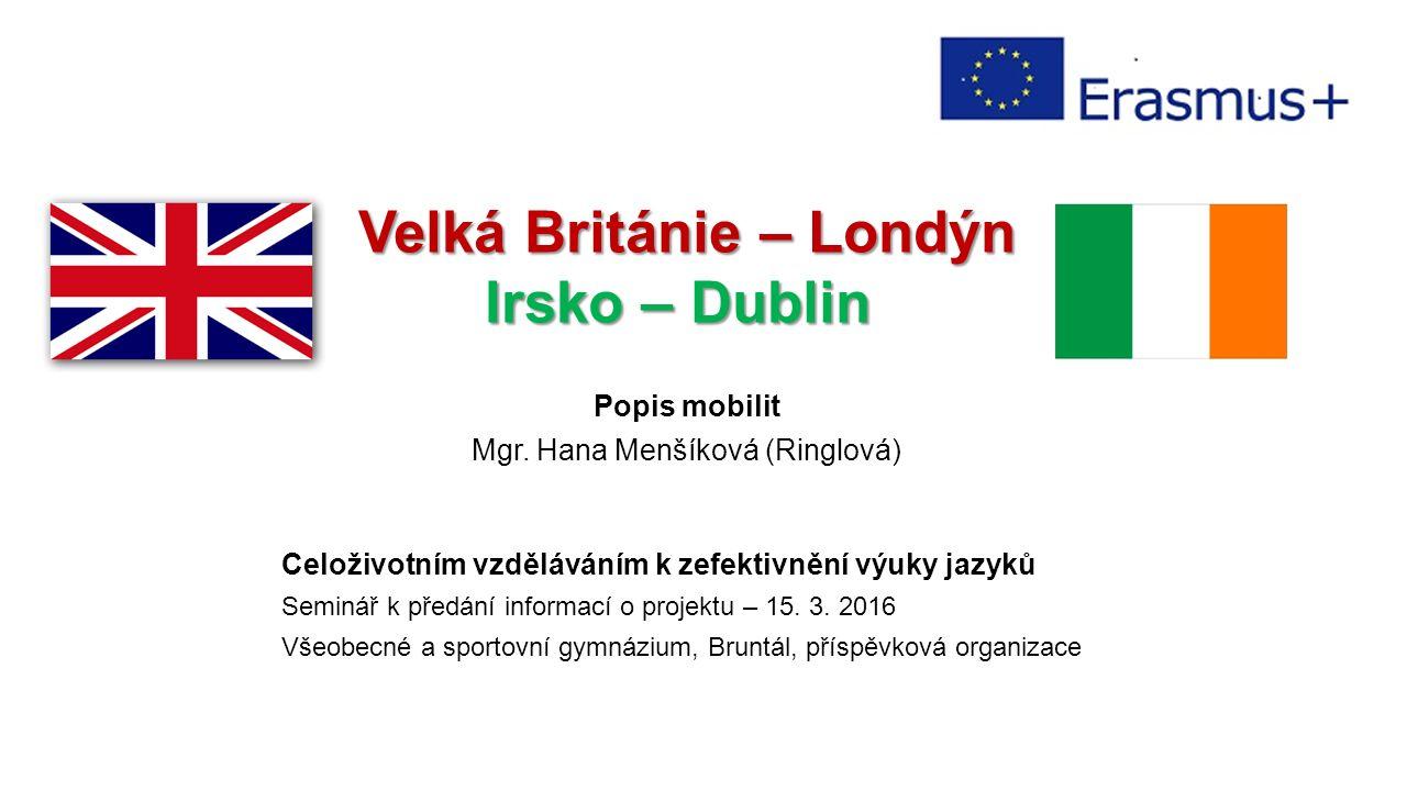 Velká Británie – Londýn Irsko – Dublin Popis mobilit Mgr.
