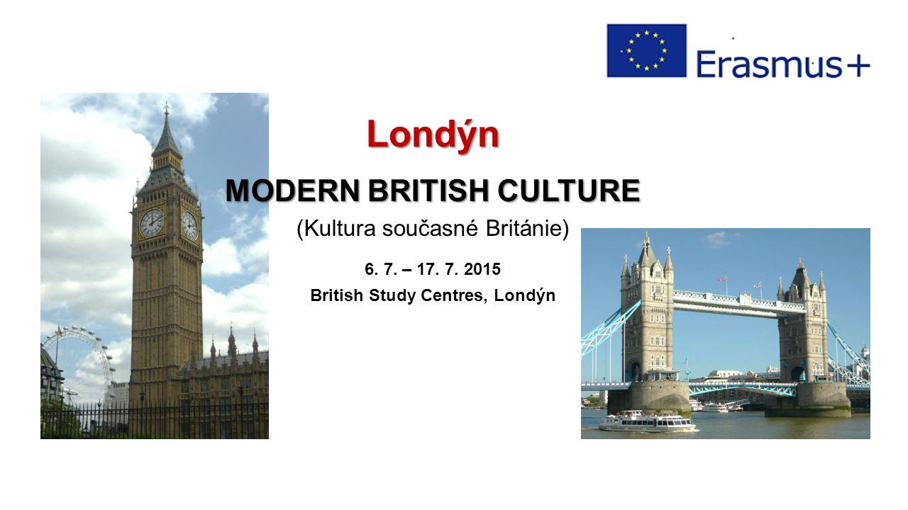 Londýn MODERN BRITISH CULTURE (Kultura současné Británie) 6.