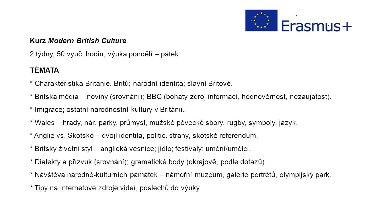 Kurz Modern British Culture 2 týdny, 50 vyuč.