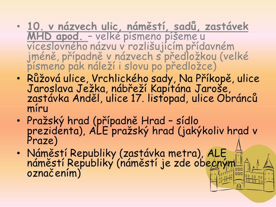 10. v názvech ulic, náměstí, sadů, zastávek MHD apod.