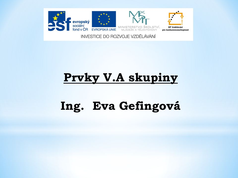 Prvky V.A skupiny Ing. Eva Gefingová