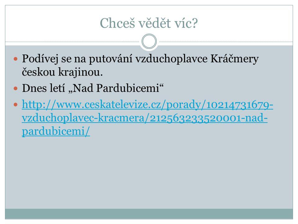 """Chceš vědět víc? Podívej se na putování vzduchoplavce Kráčmery českou krajinou. Dnes letí """"Nad Pardubicemi"""" http://www.ceskatelevize.cz/porady/1021473"""