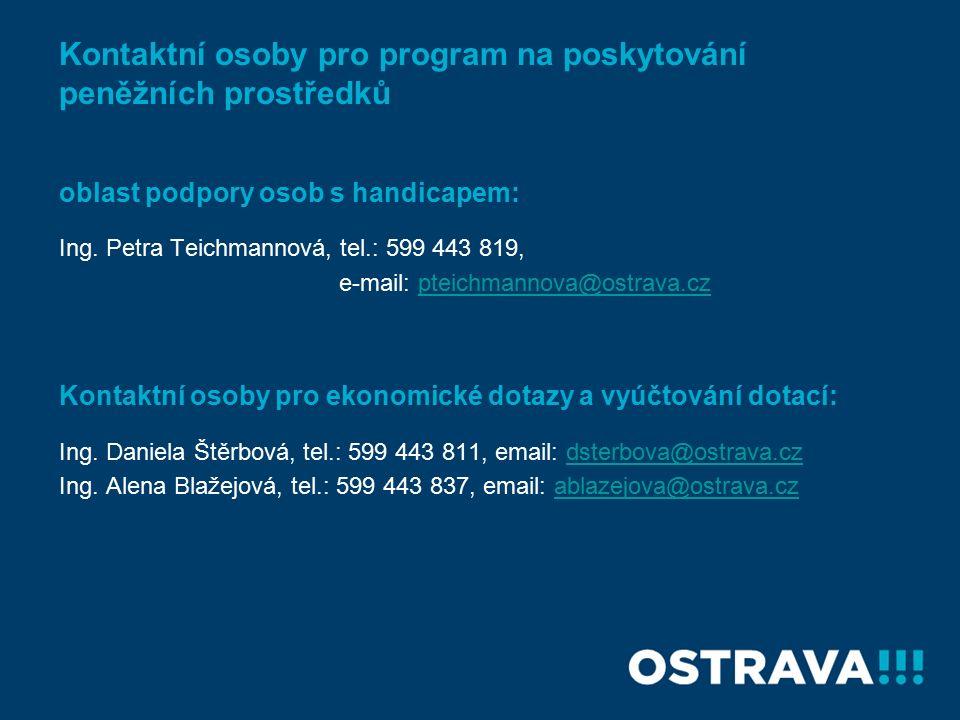 Kontaktní osoby pro program na poskytování peněžních prostředků oblast podpory osob s handicapem: Ing.