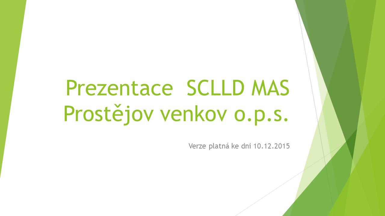 Prezentace SCLLD MAS Prostějov venkov o.p.s. Verze platná ke dni 10.12.2015
