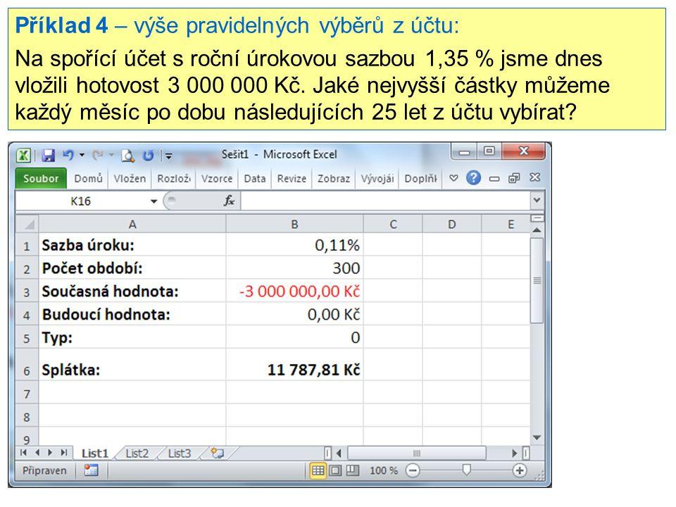 Příklad 4 – výše pravidelných výběrů z účtu: Na spořící účet s roční úrokovou sazbou 1,35 % jsme dnes vložili hotovost 3 000 000 Kč. Jaké nejvyšší čás