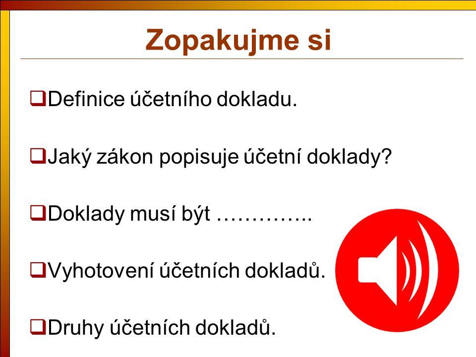 Zdroje  ŠTOHL, Pavel.Učebnice účetnictví 2006 pro střední školy a veřejnost – I.díl.