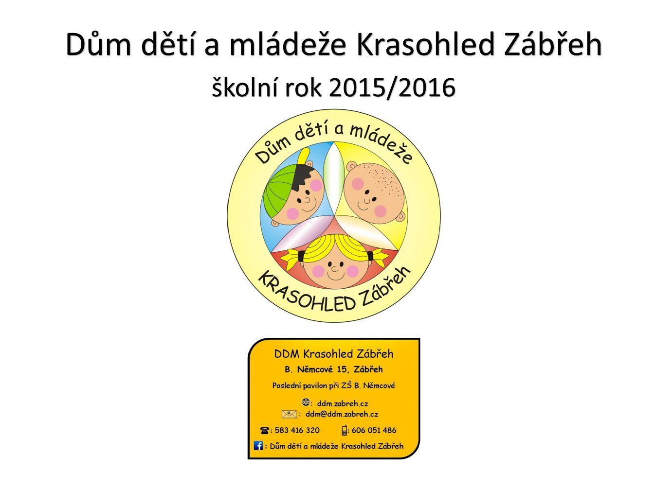 Dům dětí a mládeže Krasohled Zábřeh školní rok 2015/2016