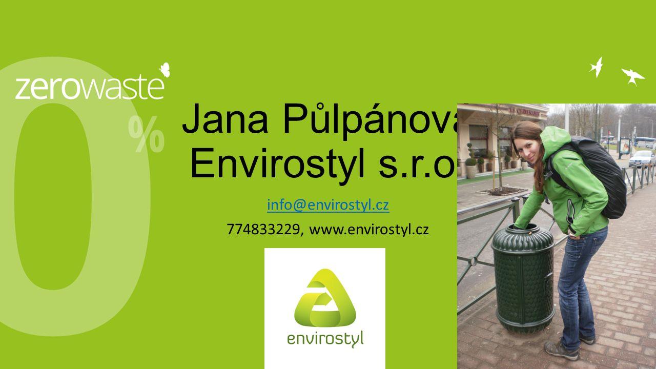 Jana Půlpánová Envirostyl s.r.o. info@envirostyl.cz 774833229, www.envirostyl.cz