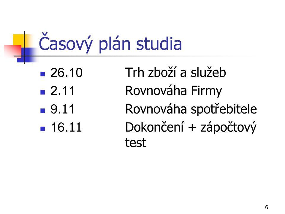 6 Časový plán studia 26. 10 Trh zboží a služeb 2.