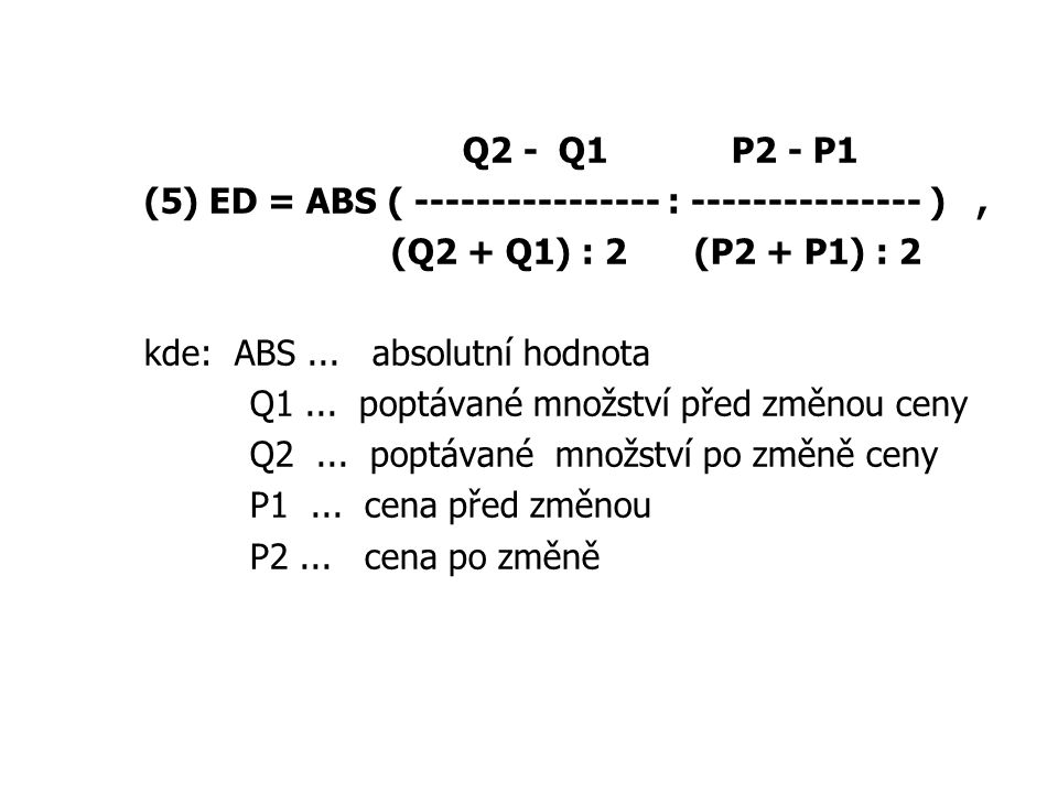 Q2 - Q1 P2 - P1 (5) ED = ABS ( ---------------- : --------------- ), (Q2 + Q1) : 2 (P2 + P1) : 2 kde: ABS...