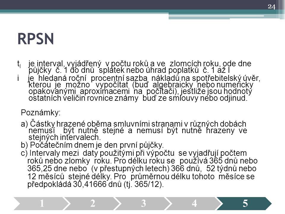 RPSN t l je interval, vyjádřený v počtu roků a ve zlomcích roku, ode dne půjčky č.