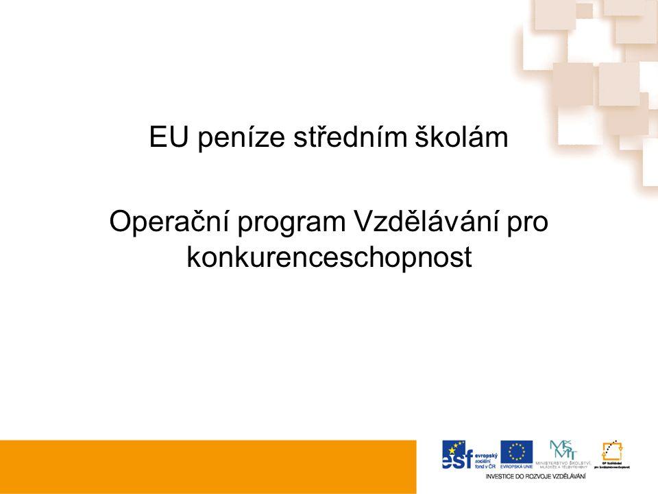 EU peníze středním školám Operační program Vzdělávání pro konkurenceschopnost
