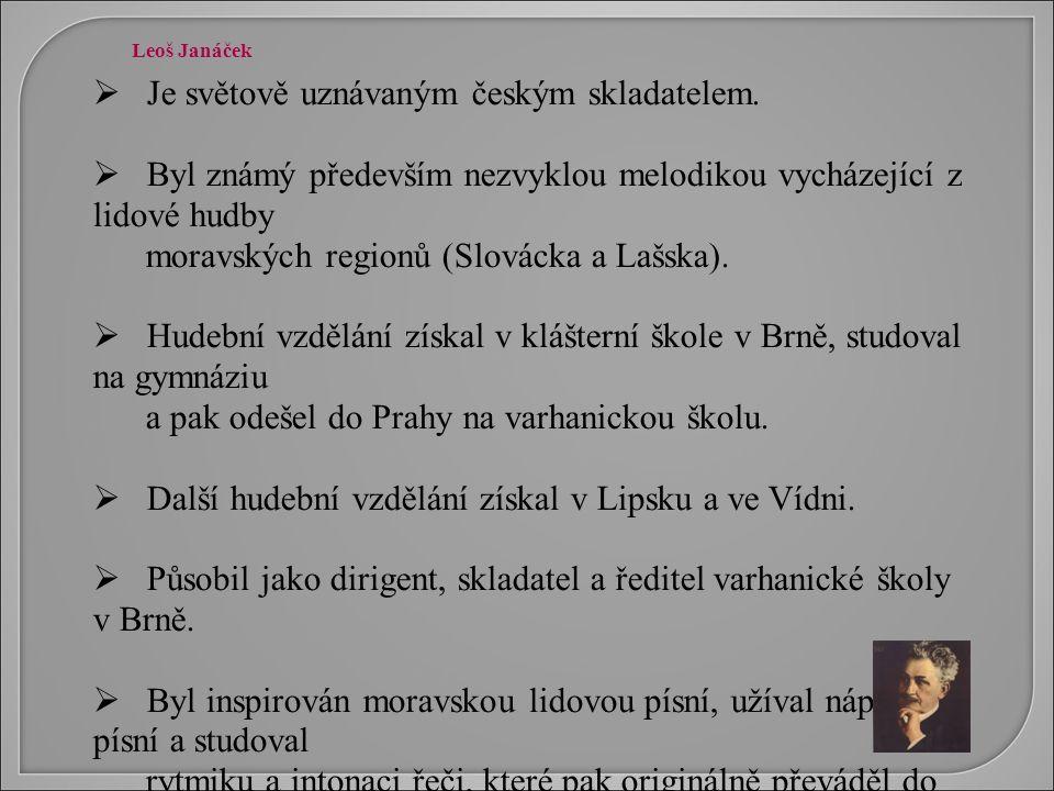  Je světově uznávaným českým skladatelem.  Byl známý především nezvyklou melodikou vycházející z lidové hudby moravských regionů (Slovácka a Lašska)