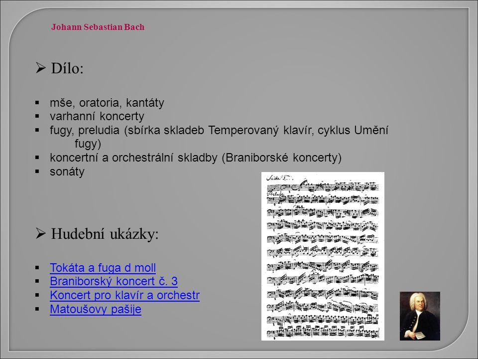  Dílo:  mše, oratoria, kantáty  varhanní koncerty  fugy, preludia (sbírka skladeb Temperovaný klavír, cyklus Umění fugy)  koncertní a orchestráln