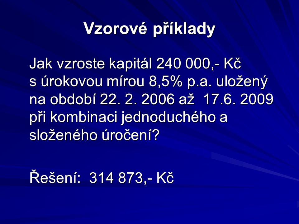 Vzorové příklady Jak vzroste kapitál 240 000,- Kč s úrokovou mírou 8,5% p.a.