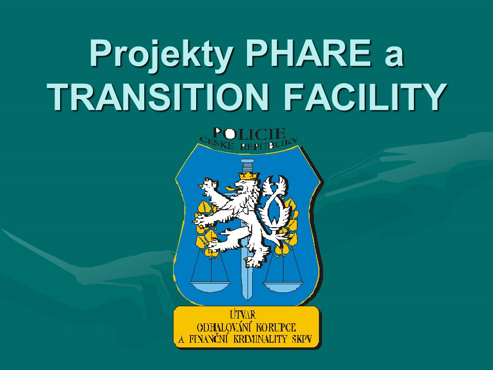 Projekty PHARE a TRANSITION FACILITY
