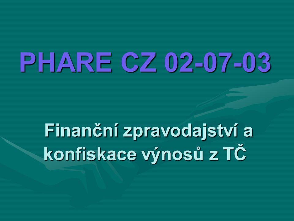 PHARE CZ 02-07-03 Finanční zpravodajství a konfiskace výnosů z TČ