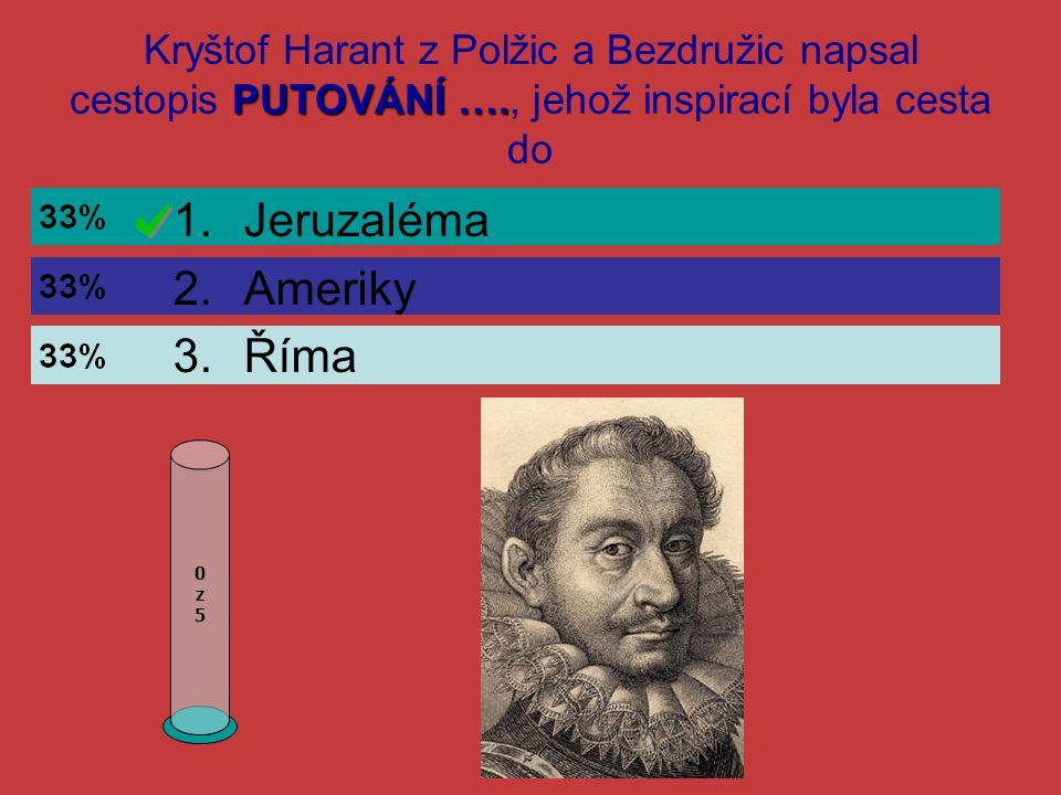 Na obrázku je vzdělaný dvořan, diplomat, válečník a vyspělý český hudební skladatel: 0z50z5 1.Daniel Adam z Veleslavína 2.Albrecht z Valdštejna 3.Kryštof Harant z Polžic a Bezdružic