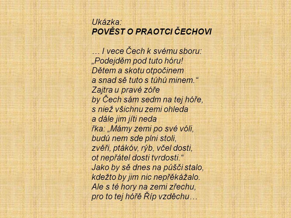 """Ukázka: POVĚST O PRAOTCI ČECHOVI … I vece Čech k svému sboru: """"Podejděm pod tuto hóru."""