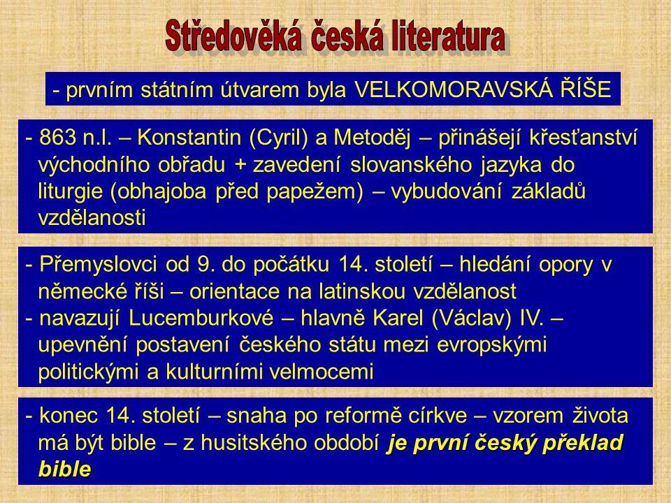 - prvním státním útvarem byla VELKOMORAVSKÁ ŘÍŠE - 863 n.l.