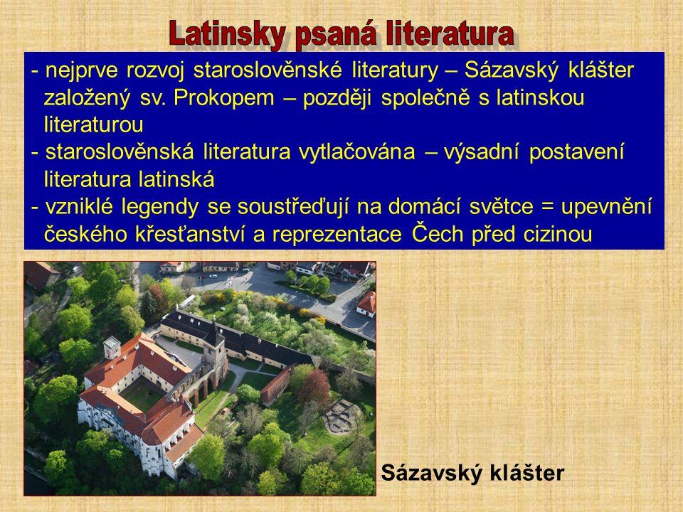 - nejprve rozvoj staroslověnské literatury – Sázavský klášter založený sv.