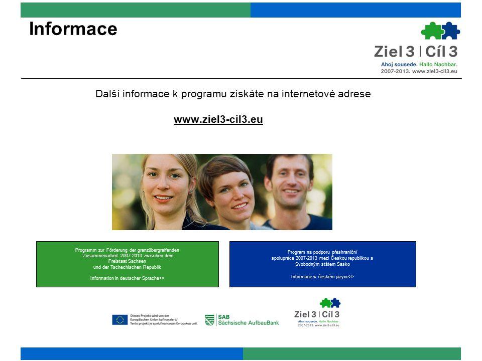 Informace Další informace k programu získáte na internetové adrese www.ziel3-cil3.eu Programm zur Förderung der grenzübergreifenden Zusammenarbeit 200