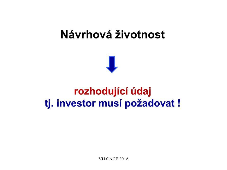 Návrhová životnost rozhodující údaj tj. investor musí požadovat .