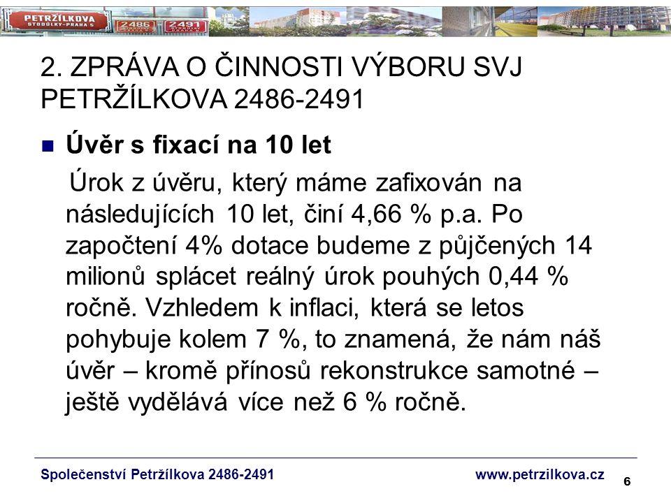 7 2.ZPRÁVA O ČINNOSTI VÝBORU SVJ PETRŽÍLKOVA 2486-2491 Správa domu 1.