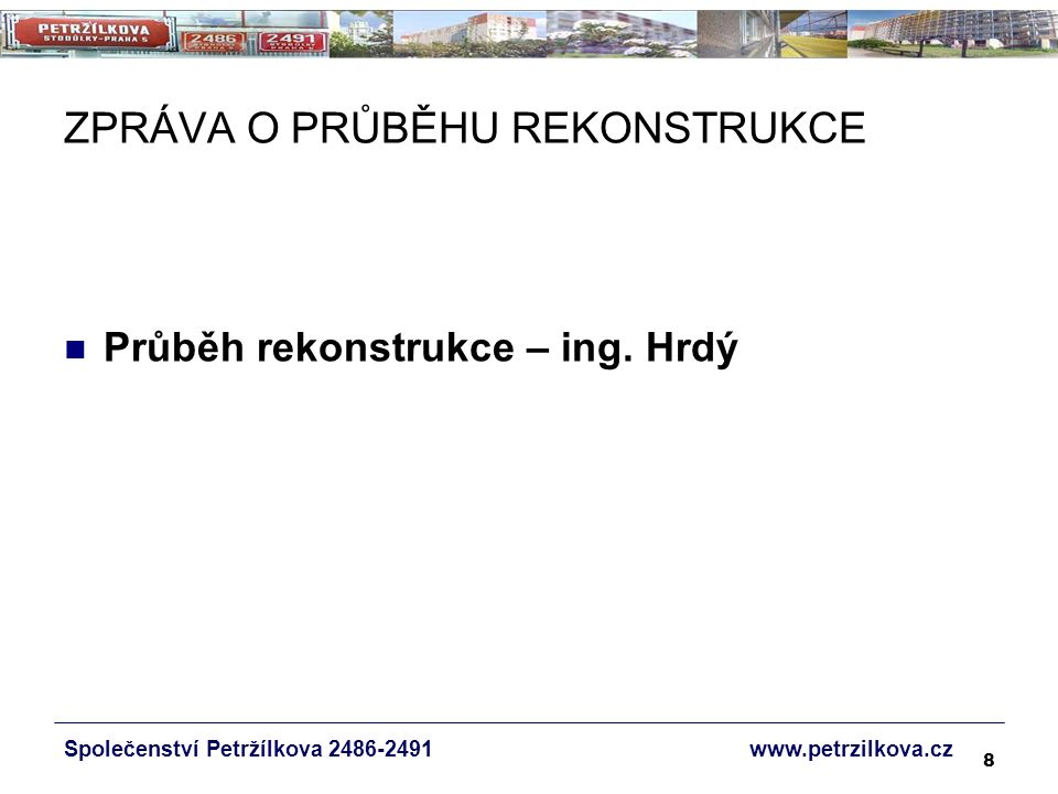 19 HOSPODÁRNÝ ZPŮSOB VYTÁPĚNÍ Společenství Petržílkova 2486-2491 www.petrzilkova.cz