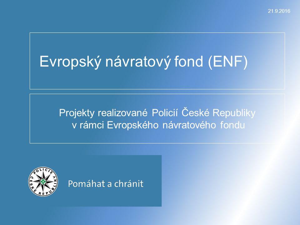21.9.2016 Projekty realizované Policií České Republiky v rámci Evropského návratového fondu Evropský návratový fond (ENF)