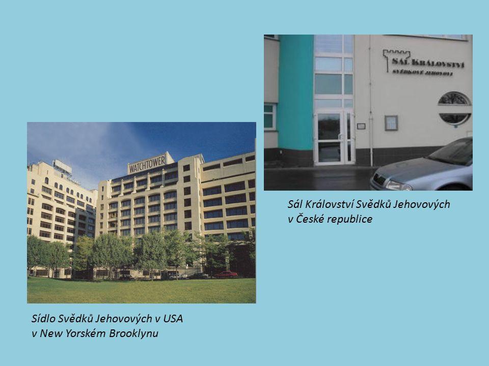 Sál Království Svědků Jehovových v České republice Sídlo Svědků Jehovových v USA v New Yorském Brooklynu