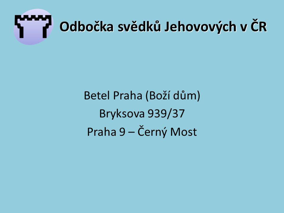 Odbočka svědků Jehovových v ČR Betel Praha (Boží dům) Bryksova 939/37 Praha 9 – Černý Most
