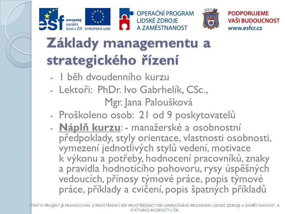 Základy managementu a strategického řízení - 1 běh dvoudenního kurzu - Lektoři: PhDr.